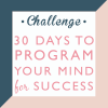 30 Days to Program Your Mind for Success