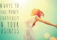 3 ways to make money beautifully in your business