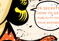 PR Secrets: What you need to do to get publicity