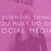 3 essential things to be successful on social media