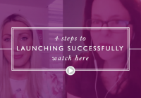 4 steps to launching successfully