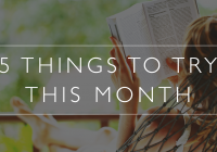 5 things to try this month // April