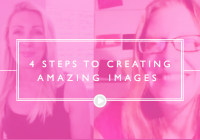 4 Steps To Create Beautiful Images For Your Business