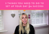 3 Things You Need To Do To Set Up Your Day For Success