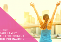 5 Mindset Messages Every Female Entrepreneur Should Internalise