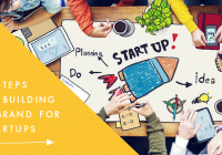 6 Steps to Building a Brand for Startups