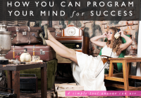 A Tool For Programming Your Mind For Success