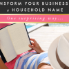 One Surprising Way to Transform Your Business into a Household Name