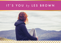 """It's You"" by Les Brown"