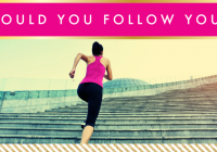 Would You Follow You // Motivation Monday