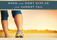 When you don't give up, you cannot fail