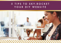 5 tips to sky-rocket your DIY website