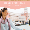 Money Masterclass With Ann Wilson + Free Book
