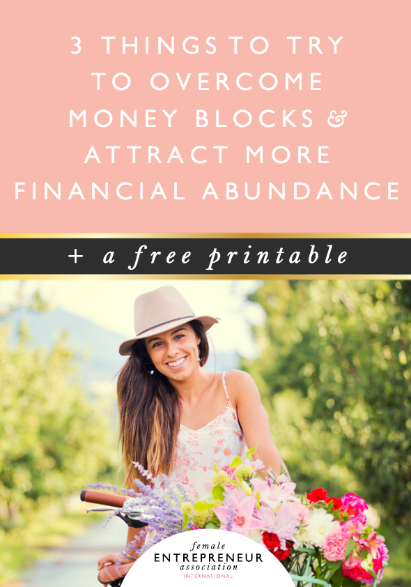 3 Things to Try to Overcome Money Blocks & Attract More Financial Abundance
