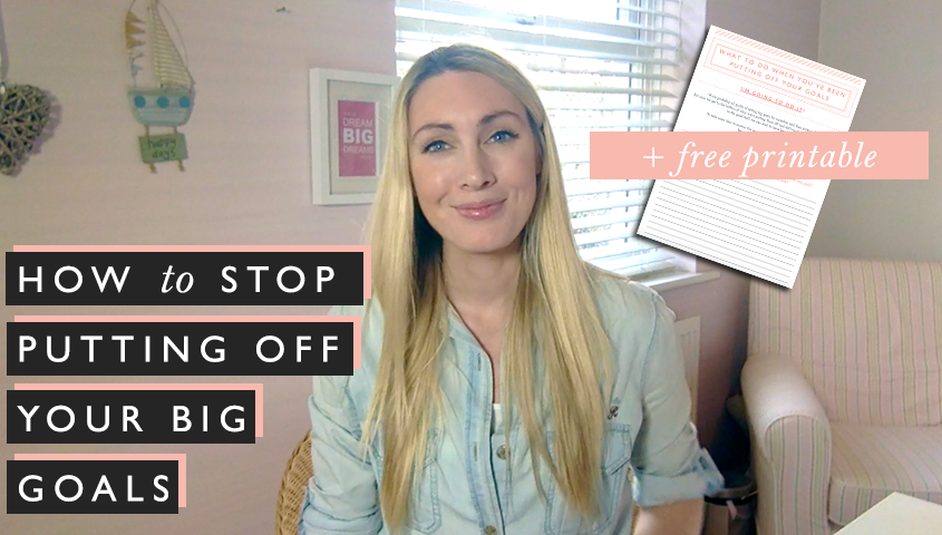 how to stop putting off your big goals   free printable