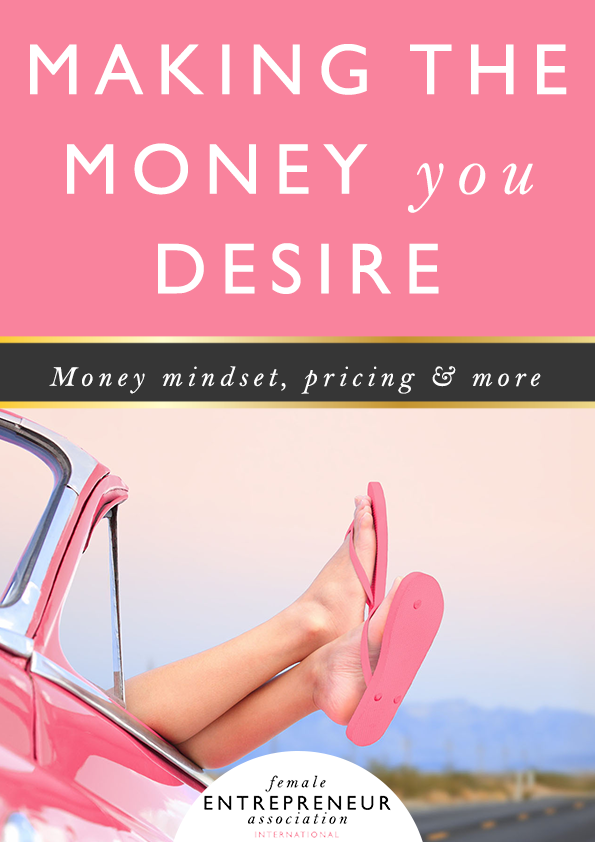 The Money Series: how to make the money you desire