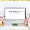 3 tips for connecting with your favourite expert