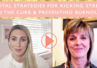 2 Vital Strategies For Kicking Stress to the Curb & Preventing Burnout