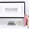 Better Business Blogs: A Professional Blogger Shares Her Best Tips