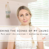 Behind the Scenes of my Launch Part One // Overview + Launch Marketing Strategy