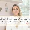 Behind the Scenes of my Launch Part 2 // The Lessons I Learned from Launching