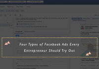 Four Types of Facebook Ads Every Entrepreneur Should Try Out