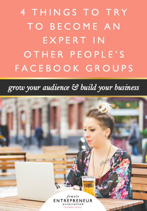4 Things to Try to Become an Expert in Other People's Facebook Groups.