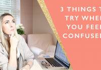 3 things to try when you feel confused as an entrepreneur