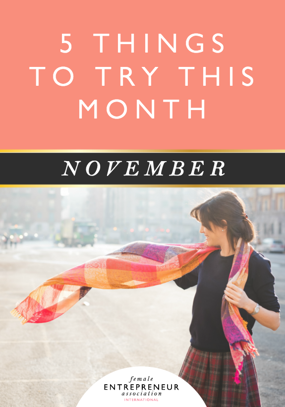 5 THINGS TO TRY THIS MONTH - NOVEMBER