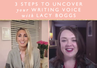 3 Steps To Uncover Your Writing Voice With Lacy Boggs