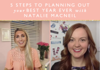 5 Steps To Planning Out Your Best Year Ever With Natalie MacNeil