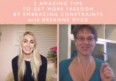 3 Amazing Tips To Get More Freedom By Embracing Constraints With Breanne Dyck