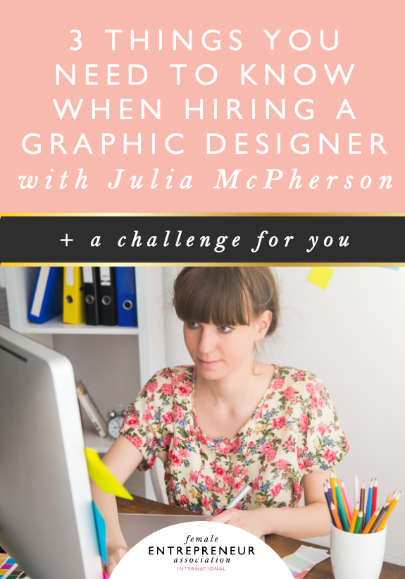 If you've never worked with a graphic designer before or don't know anything about graphic design, then you might not know what to expect or look for, so to help you with this, we're joined by the lovely Julia McPherson and she's going to be sharing 3 things you need to know before hiring a designer.