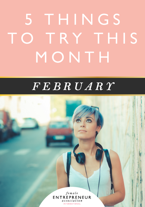 5 THINGS TO TRY THIS MONTH :: FEBRUARY