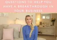 QUESTIONS TO HELP YOU HAVE A BREAKTHROUGH IN YOUR BUSINESS