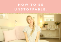 What makes you unstoppable in the pursuit of your dreams?