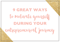 9 Great Ways to Motivate Yourself during Your Entrepreneurial Journey
