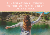 5 inspirational videos to fire you up for the rest of the year