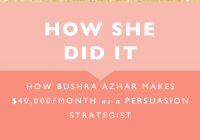 How She Did It // How Bushra Azhar Makes $40,000 a Month as a Persuasion Strategist