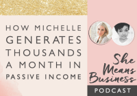 How Michelle Rohr Generates Thousands a Month in Passive Income [podcast]
