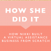 How She Did It // How Nikki Built a Virtual Assistance Business from Scratch