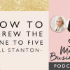 How to screw The Nine to Five with Jill Stanton [PODCAST]