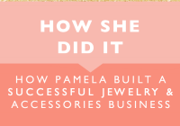 How She Did It // How Pamela Built a Successful Jewelery and Accessories Business