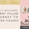 Emily Williams' Heart Filled Journey to 7 Figures
