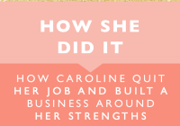 How Caroline Sumners Quit Her Job and Built a Business Around Her Strengths