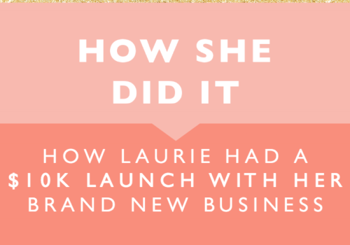 How Laurie had a $10K Launch with Her Brand New Business Helping Moms Find Their Mojo