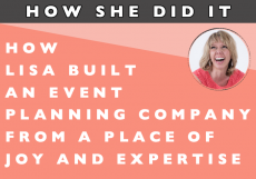 How She Did It // How Lisa Built an Event Planning Company from a Place of Joy and Expertise