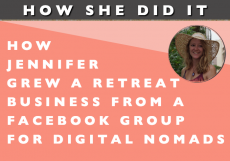 How She Did It // How Jennifer Grew a Retreat Business from a Facebook Group for Digital Nomads