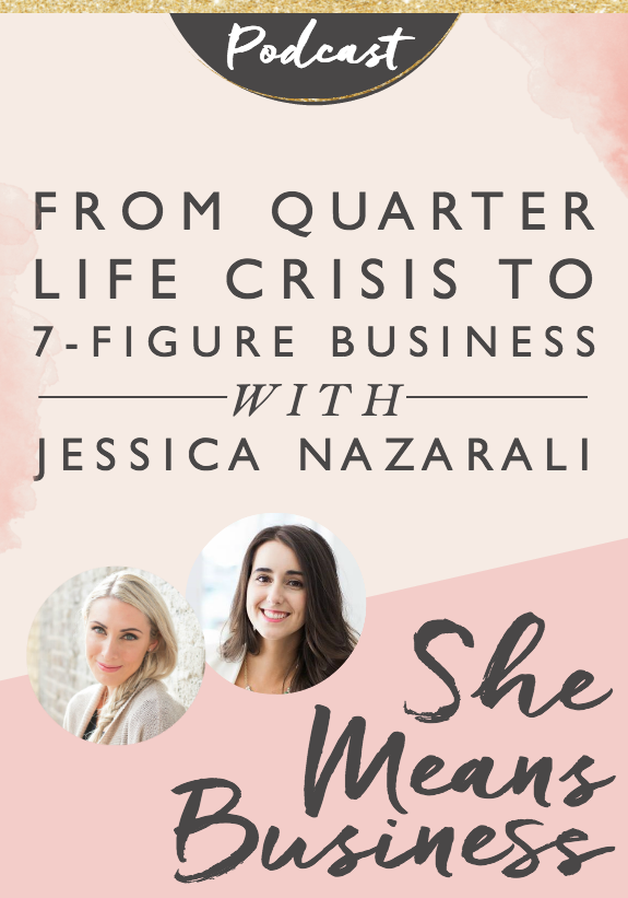 In this episode of the She Means Business podcast, we are joined by the incredible Jessica Nazarali. She is the founder of the IT Girl Academy and today we are diving into her story about how she went from a quarter life crisis to starting a blog and turning it into a 7 figure business!