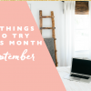 5 Things to Try this Month // September